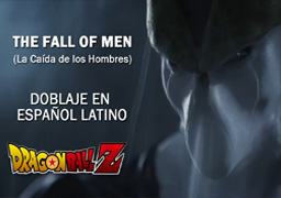 Dragon Ball Z - La Caída de los Hombres (The Fall of Men)